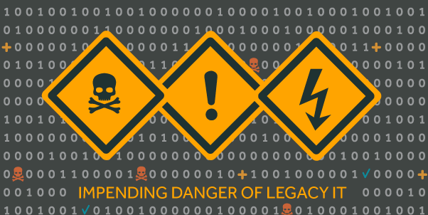 dangers of legacy IT