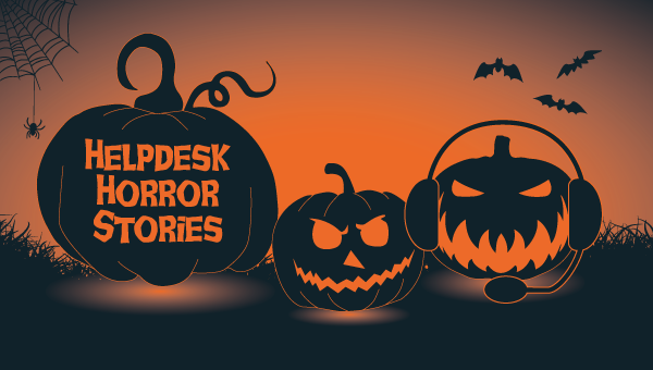It helpdesk horror stories